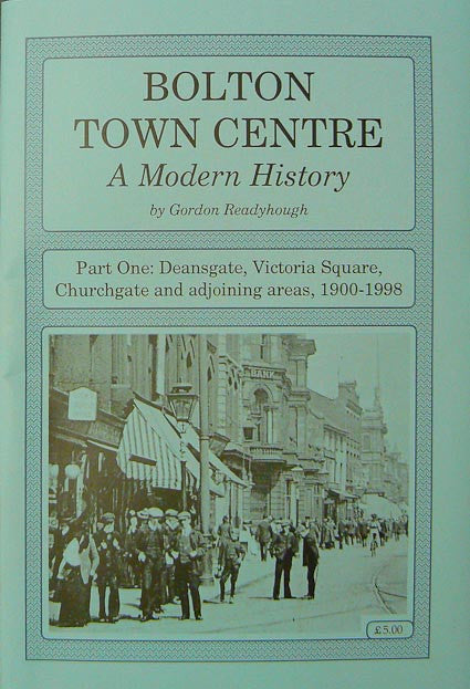 Bolton Town Centre, A Modern History: Part One