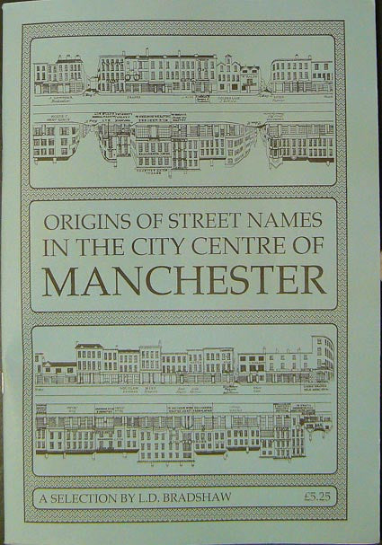 Origins of Street Names in the City Centre of Manchester