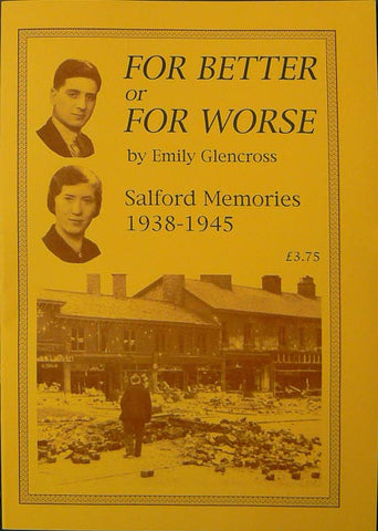 For Better or For Worse - Salford Memories 1938-1945