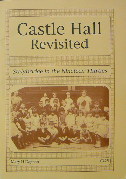 Castle Hall Revisited - Stalybridge in the 1930s