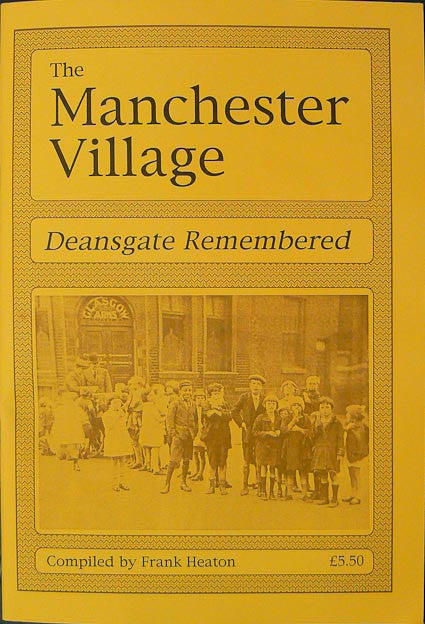 The Manchester Village: Deansgate Remembered