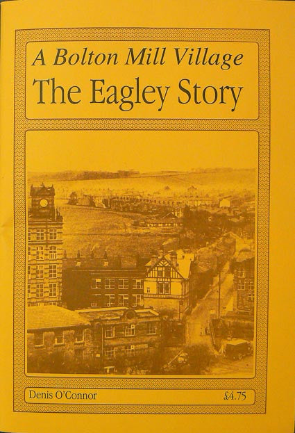 A Bolton Mill Village:The Eagley Story