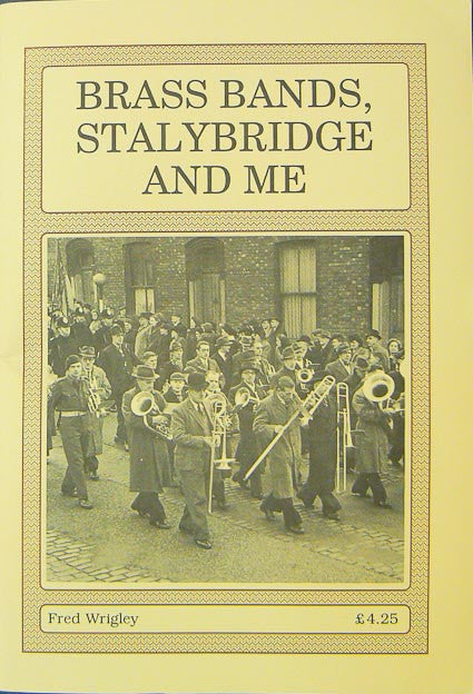 Brass Bands, Stalybridge and Me