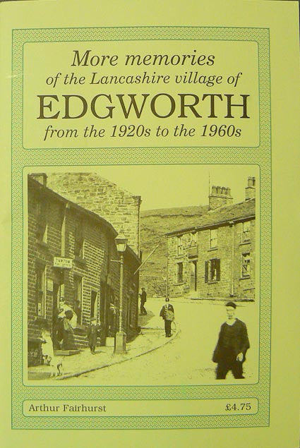 More Memories of the Lancashire Village of Edgworth.