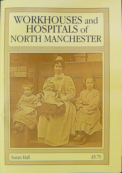 Workhouses and Hospitals of North Manchester