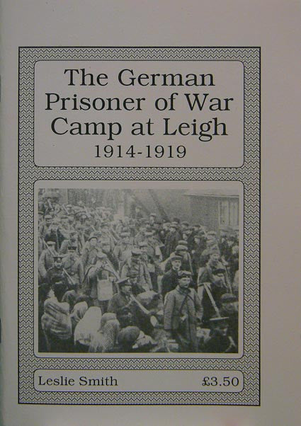 The German Prisoner of War Camp at Leigh, 1914-1919