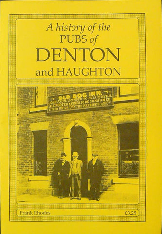 A History of the Pubs of Denton & Haughton