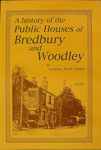 A History of the Public Houses of Bredbury & Woodley