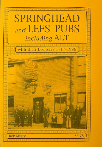Springhead and Lees Pubs Including 1717-1996
