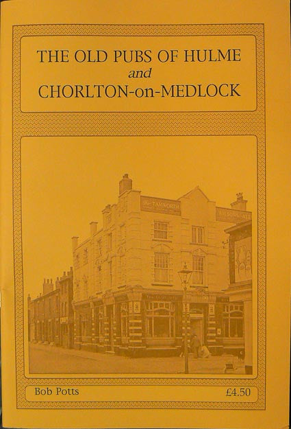 The Old Pubs of Hulme & Chorlton on Medlock