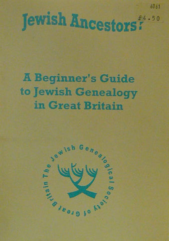 Jewish Ancestors: Guide to Jewish Genealogy in Great Britain