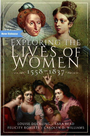 Exploring the Lives of Women 1558- 1837