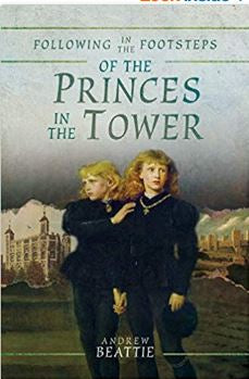 Following in the Footsteps of the Princes in the Tower (Paperback) By Andrew Beattie