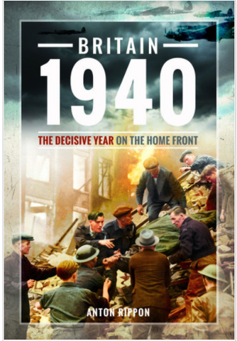 Britain 1940 the Decisive on the Home Front