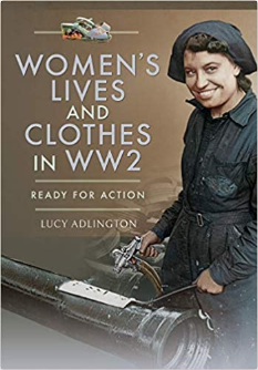 Woman's Lives and Clothes in WW2
