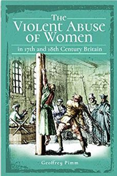 The Violent Abuse of Women in the 17th and 18th Century Britain