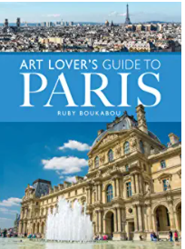 The Art Lovers Guide to Paris