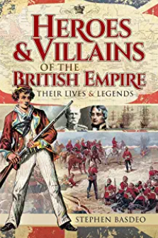 Heroes & Villains of the British Empire