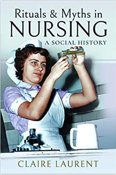 Rituals & Myths in Nursing. A Social History