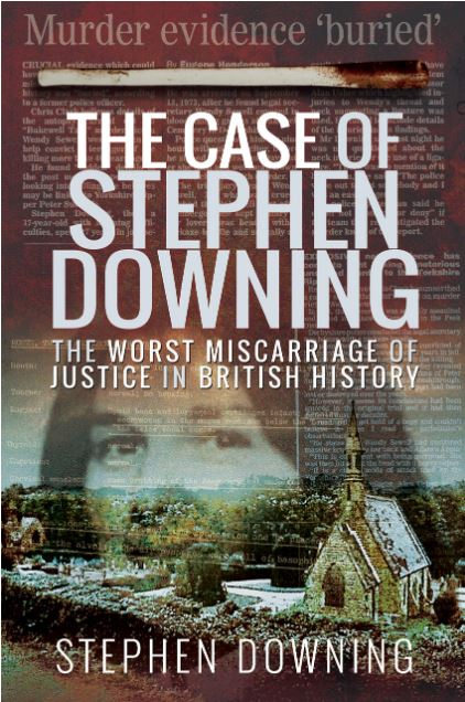 The Case of Stephen Downing: The Worst Miscarriage of Justice in British History