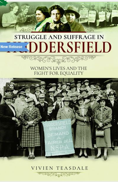 Struggle & Suffrage in Huddersfield