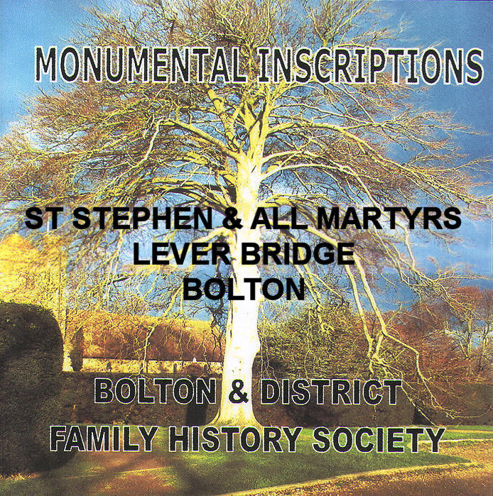 Lever Bridge, St. Stephen & All Martyrs Memorial Inscriptions (Download)
