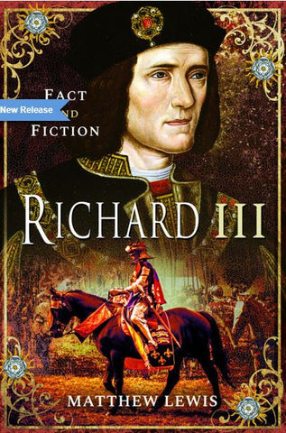 Fact & Fiction Richard III