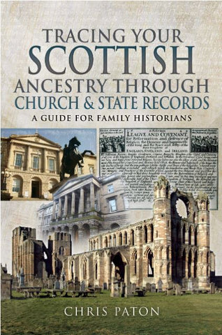 Tracing Your Scottish Ancestry through Church and States Records: A Guide for Family Historians