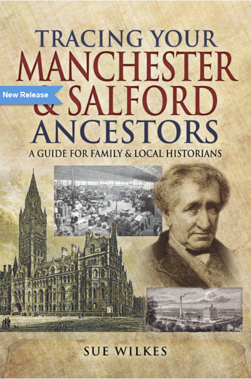 Tracing Your  Manchester and Salford Ancestors