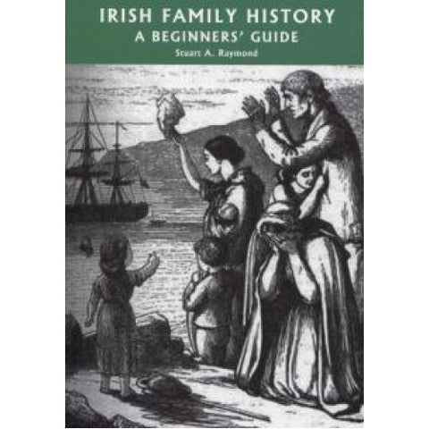 Irish Family History a Beginners Guide.