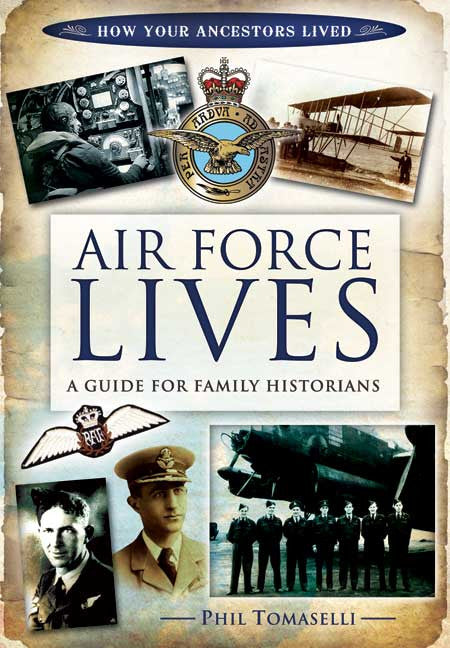 Air Force Lives A Guide for Family Historians