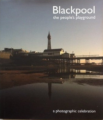 Blackpool - The People's Playground