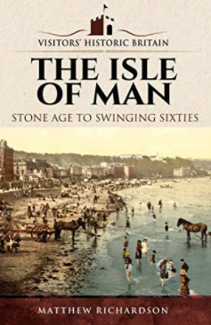 The Isle of Man Stone Age to Swinging Sixties