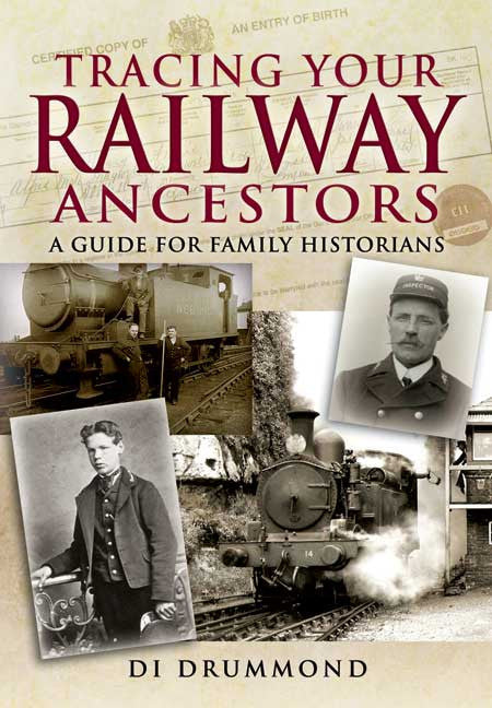 Tracing Your Railway Ancestors  A Guide For Family Historians