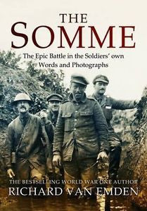 The Somme: The Epic Battle in the Soldiers' Own Words and Photographs ... Paperback.