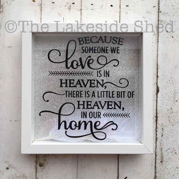 Because Someone We Love Is In Heaven - Memorial Shadow Box - Memorial Frame