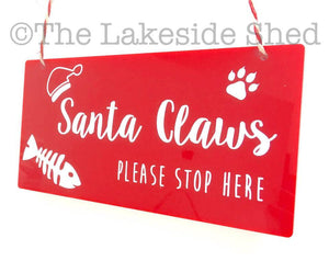 Santa Claws Please Stop Here Christmas Pet Cat Plaque Sign