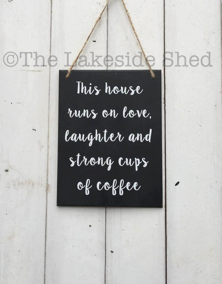 This house runs on love, laughter and strong cups of coffee • Plaque • Sign • Funny • Mum • Gift • Kitchen • Family • Home Decor • Coffee