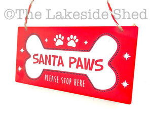 Santa Paws Please Stop Here Pet Christmas Plaque / Sign xmas Dog Cat Bone Snowflake