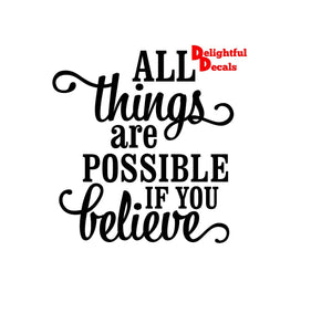 All Things Are Possible If You Believe Vinyl Sticker Decal DIY Ikea Ribba Frame