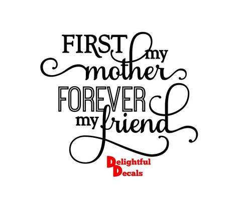 First My Mother Forever My Friend Vinyl Sticker Decal DIY Ikea Ribba Frame