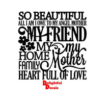 Load image into Gallery viewer, So Beautiful All I Am I Owe To My Angel Mother Vinyl Sticker Decal Diy Gift Frame Perfect For Ikea Ribba Frames & Glass Blocks 30 Colours