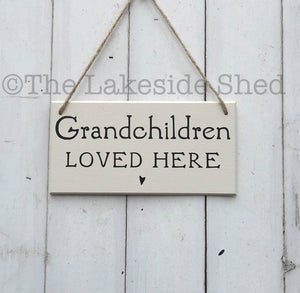Grandchildren loved here •  MDF Plaque •  Grandchildren Sign •  Grandchildren Plaque •  Grandparents Gift •  Grandma's House •  Grandad Gift