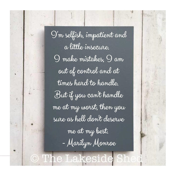 "Marilyn Monroe Quote •  Large •  MDF Sign •  ""I'm selfish, impatient and a little insecure. I make mistakes, I am out of control ..."