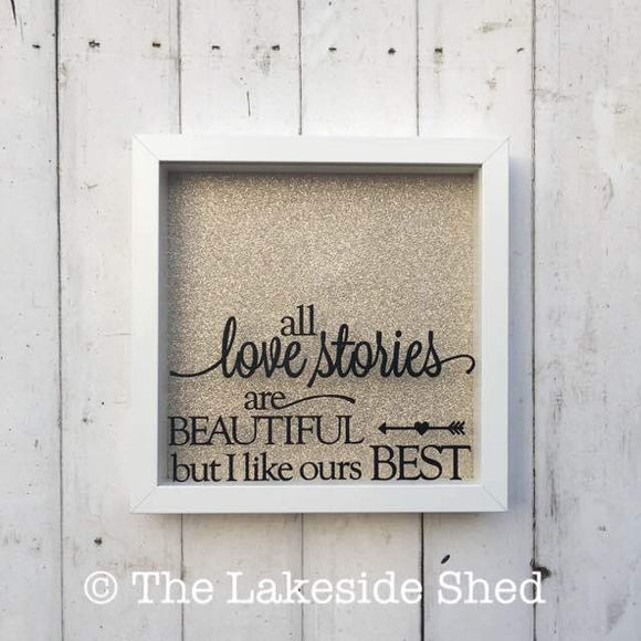 All Love Stories Are Beautiful but I Like Ours The Best - Ticket Shadow Box - Shadow Box Ticket - Ticket Stub Shadow Box