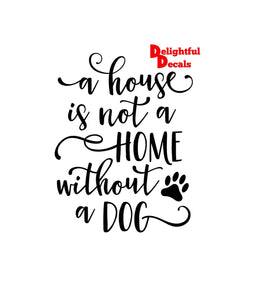 A House Is Not A Home Without A Dog Vinyl Sticker Decal Diy Ikea Ribba Frame