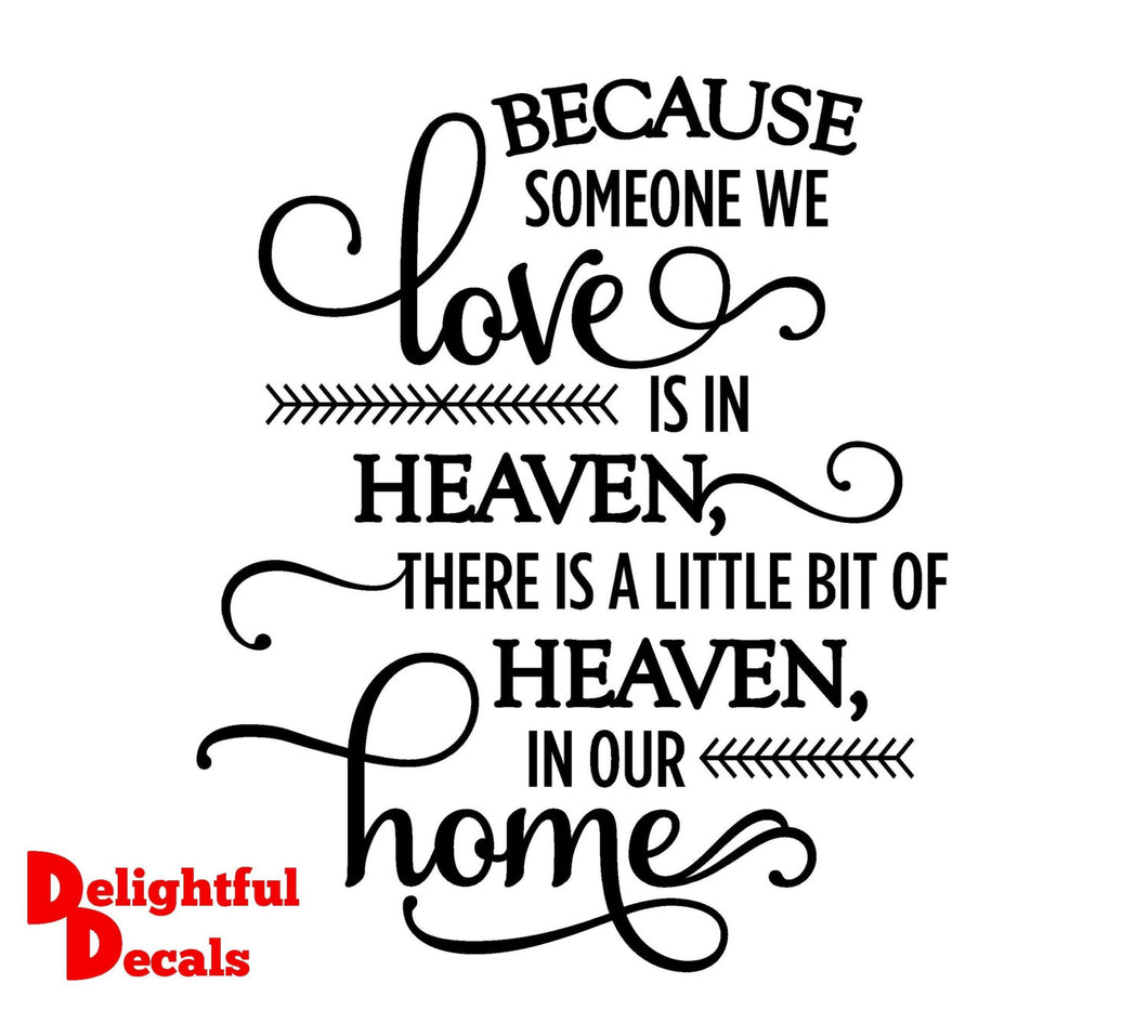 Because Someone We Love Is In Heaven Vinyl Sticker Decal DIY Ikea Ribba Frame