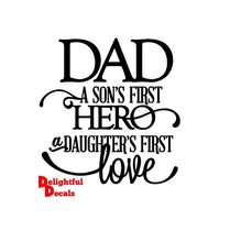 Load image into Gallery viewer, Dad A Son's First Hero A Daughters First Love Vinyl Sticker Decal DIY Ikea Ribba Frame