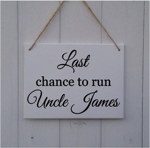 102631775 Last Chance to Run Uncle - Personalized MDF Sign Plaque – The ...