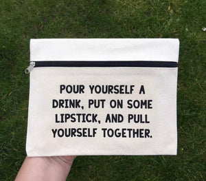 Pour Yourself A Drink Put On Some Lipstick And Pull Yourself Together | Make up | Bag | Cosmetic | Gifts For Her | MUA | Funny | Makeup